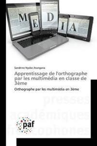 Apprentissage de l'Orthographe Par Les Multim�dia En Classe de 3�me