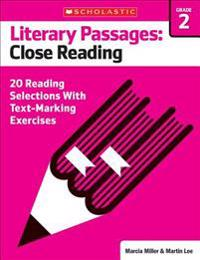 Literary Passages: Close Reading: Grade 2: 20 Reading Selections with Text-Marking Exercises