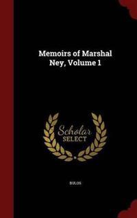 Memoirs of Marshal Ney; Volume 1