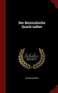 Der Musicalische Quack-Salber