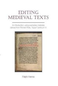 Editing Medieval Texts: An Introduction, Using Exemplary Materials Derived from Richard Rolle, 'Super Canticum' 4
