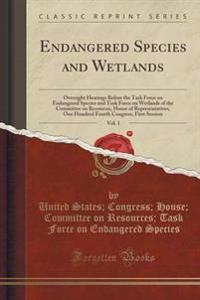 Endangered Species and Wetlands, Vol. 1
