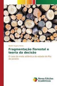 Fragmentacao Florestal E Teoria Da Decisao