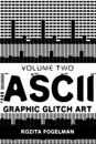 ASCII Graphic Glitch Art - Volume Two: Technology, Art & Design
