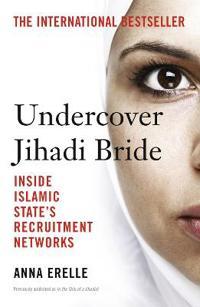Undercover jihadi bride - inside islamic states recruitment networks