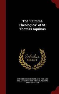 The Summa Theologica of St. Thomas Aquinas