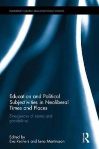 Education and Political Subjectivities in Neoliberal Times and Places