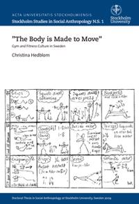 """The body is made to move"" : gym and fitness culture in Sweden"