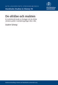 De ofrälse och makten : en institutionell studie av riksdagen och de ofrälse ståndens politik i maktdelningsfrågor 1660-1682