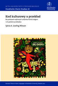 Kod kulturowy a przeklad : na podstawie wybranych utworów Astrid Lindgren i ich polskich przekladów = The cultural code and translation : the case of selected works by Astrid Lindgren into Polish