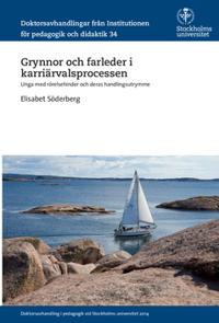 Grynnor och farleder i karriärvalsprocessen : Unga med rörelsehinder och deras handlingsutrymme - Elisabet Söderberg pdf epub