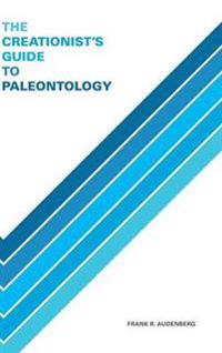 The Creationist's Guide to Paleontology