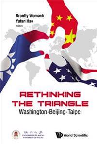 Rethinking the Triangle: Washington-Beijing-Taipei