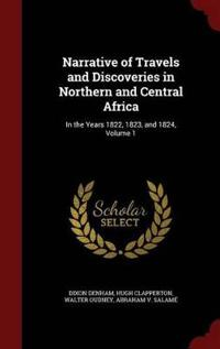 Narrative of Travels and Discoveries in Northern and Central Africa