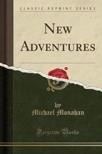 New Adventures (Classic Reprint)