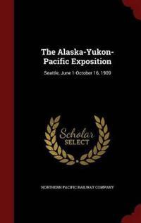 The Alaska-Yukon-Pacific Exposition