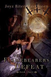 The Flamebearers Defeat: Book Three