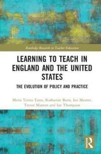 Teacher Education in England and the United States: The Impact of Policy on Systems, Institutions, Schools and Classrooms