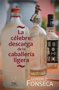 La Celebre Descarga de La Caballeria Ligera