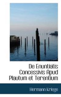 de Enuntiatis Concessivis Apud Plautum Et Terentium