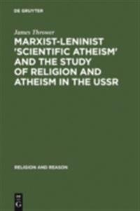 Marxist-Leninist 'Scientific Atheism' and the Study of Religion and Atheism in the USSR