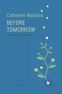Before Tomorrow: Epigenesis and Rationality