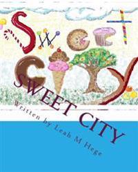 Sweet City: Healthy Adventures