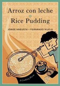 Arroz Con Leche / Rice Pudding: Un Poema Para Cocinar / A Cooking Poem