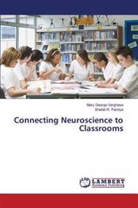 Connecting Neuroscience to Classrooms