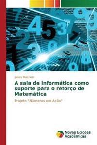 A Sala de Informatica Como Suporte Para O Reforco de Matematica