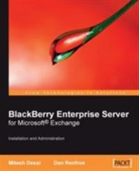 BlackBerry Enterprise Server for Microsoft(R) Exchange: Installation and Administration
