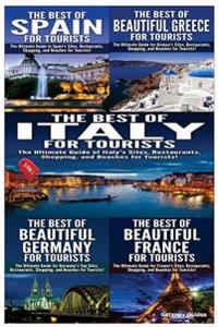 The Best of Spain for Tourists & the Best of Beautiful Greece for Tourists & the Best of Italy for Tourists & the Best of Beautiful Germany for Touris