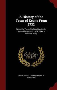 A History of the Town of Keene from 1732