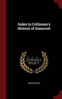 Index to Collinson's History of Somerset