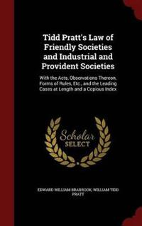 Tidd Pratt's Law of Friendly Societies and Industrial and Provident Societies