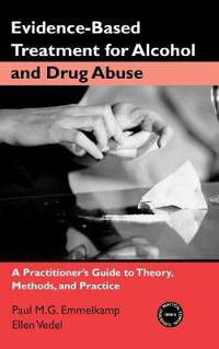 Evidence-Based Treatments for Alcohol and Drug Abuse