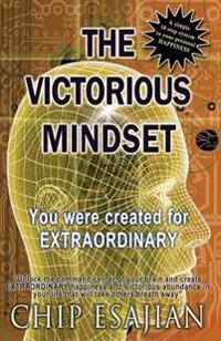 The Victorious Mindset: You Were Created for Extraordinary!