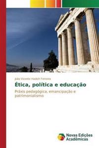 Etica, Politica E Educacao