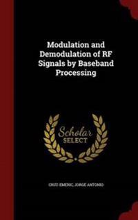 Modulation and Demodulation of RF Signals by Baseband Processing