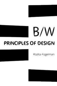 Principles of Black & White Design: Black & White Art & Design