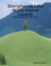 Strengthening Local NGOs Internal Capacity : Experiences from the Field