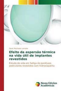 Efeito Da Aspersao Termica Na Vida Util de Implantes Revestidos