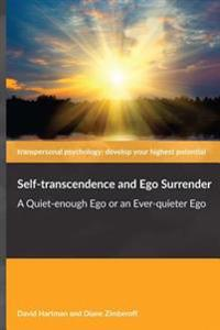Self-Transcendence and Ego Surrender: A Quiet-Enough Ego or an Ever-Quieter Ego