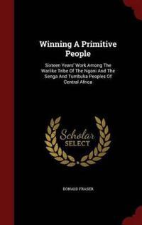 Winning a Primitive People