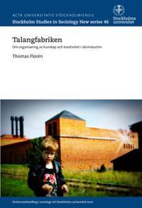 Talangfabriken : om organisering av kunskap och kreativitet i skivindustrin