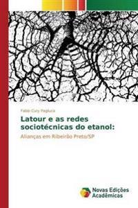 LaTour E as Redes Sociotecnicas Do Etanol