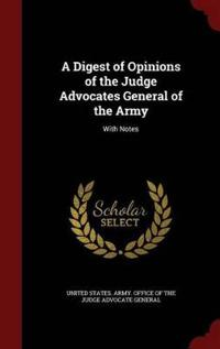 A Digest of Opinions of the Judge Advocates General of the Army