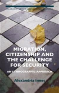 Migration, Citizenship and the Challenge for Security