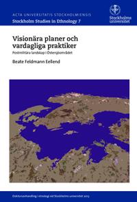 Visionära planer och vardagliga praktiker : postmilitära landskap i Östersjöområdet