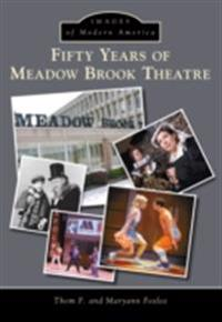 Fifty Years of Meadow Brook Theatre